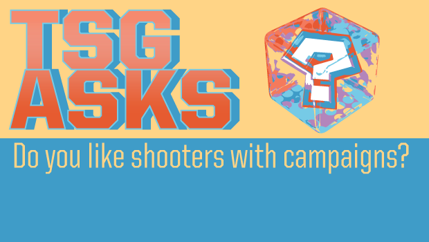 Do you like shooters with campaigns?
