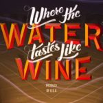 Where the Water Tastes Like Wine title