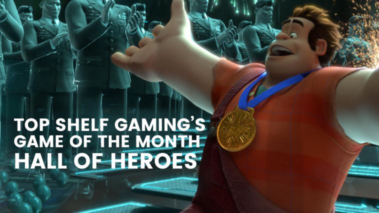 Top Shelf Gaming's Game of the Month Hall of Heroes